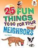 25 Fun Things to Do for Your Neighbors (100 Fun Things to Do to Unplug)