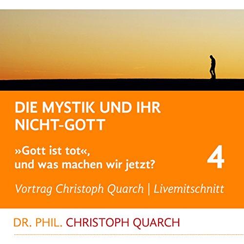 """Preisvergleich Produktbild Die Mystik und ihr Nicht-Gott (""""Gott ist tot"""", und was machen wir jetzt 4)"""