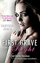 First Grave On The Right: Number 1 in series (Charley Davidson)