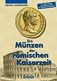 Die Münzen der römischen Kaiserzeit - Ursula Kampmann