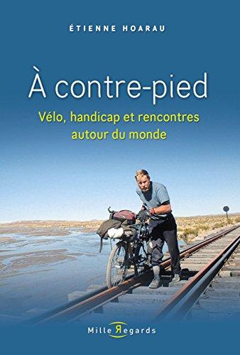 A contre-pied : Vélo, handicap et rencontres autour du monde par Etienne Hoarau