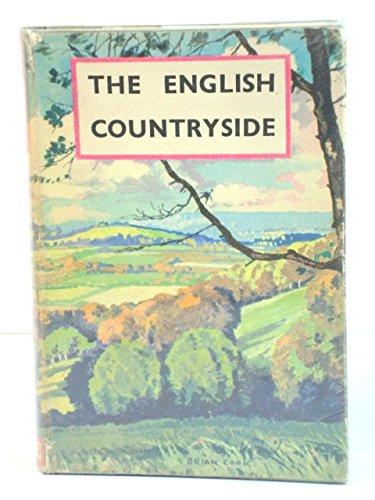 The English Countryside: A Survey of Its Chief Features (The Pilgrims' Library)