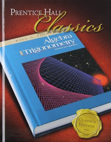 Algebra and Trigonometry: Functions and Applications (Prentice Hall Classics) by PRENTICE HALL (2005) Hardcover