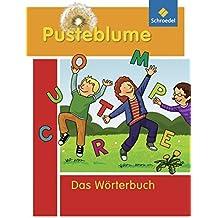 Pusteblume: Das Wörterbuch für Grundschulkinder: Ausgabe 2010