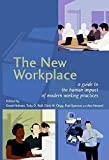 [(The New Workplace : A Guide to the Human Impact of Modern Working Practices)] [Edited by David Holman ] published on (