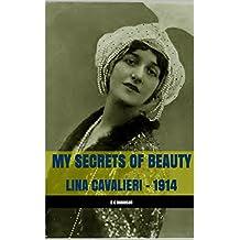 MY SECRETS OF BEAUTY: LINA CAVALIERI - 1914 (English Edition)
