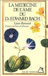 La médecine de l'âme du docteur Edward Bach