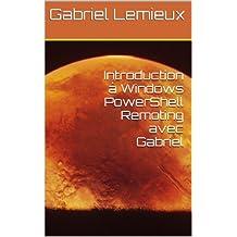 Introduction à Windows PowerShell Remoting avec Gabriel