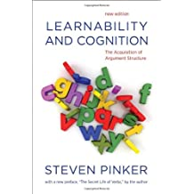 Learnability and Cognition: The Acquisition of Argument Structure (Learning, Development and Conceptual Change)