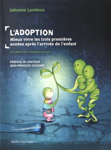 L'adoption : mieux vivre les trois premires annes aprs l'arrive de l'enfant : Les cls d'une adoption russie
