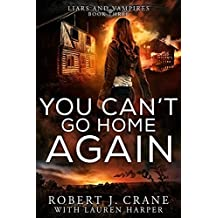 You Can't Go Home Again (Liars and Vampires Book 3) (English Edition)