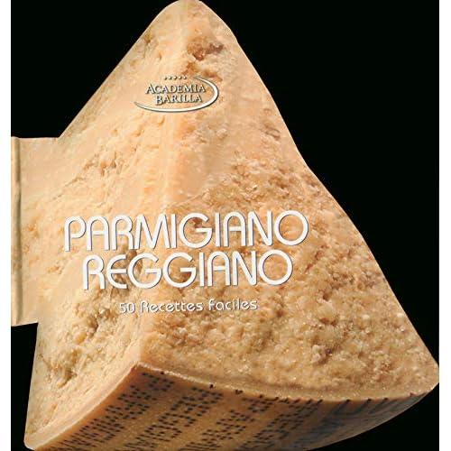 Parmigiano reggiano - 50 recettes faciles