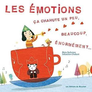 """Afficher """"Les émotions, ça chahute un peu, beaucoup, énormément"""""""
