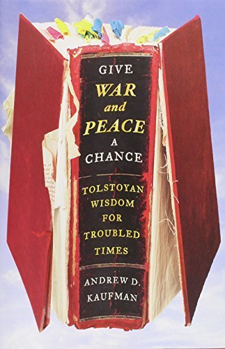Portada del libro Give War and Peace a Chance: Tolstoyan Wisdom for Troubled Times by Kaufman, Andrew D. (2014) Hardcover