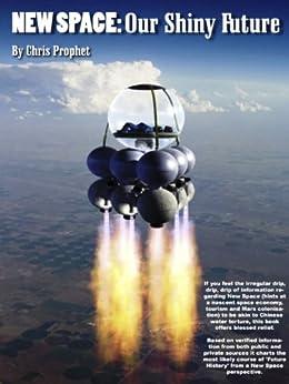NEW SPACE: Our Shiny Future (English Edition) par [Prophet, Chris]