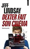 Telecharger Livres Dexter fait son cinema (PDF,EPUB,MOBI) gratuits en Francaise