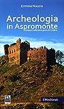 Archeologia in Aspromonte. Itinerari nella terra greca di Calabria. Il Medioevo