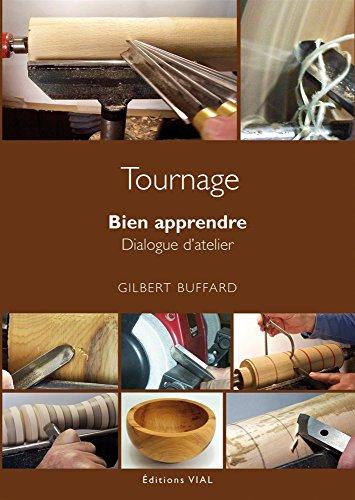 Tournage : Bien apprendre. Dialogues d'atelier par Gilbert Buffard