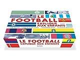 Le football expliqué aux enfants : Coffret en 2 livres, avec 1 planisphère et 32 stickers : Le football raconté aux enfants ; Le cahier du jeune joueur