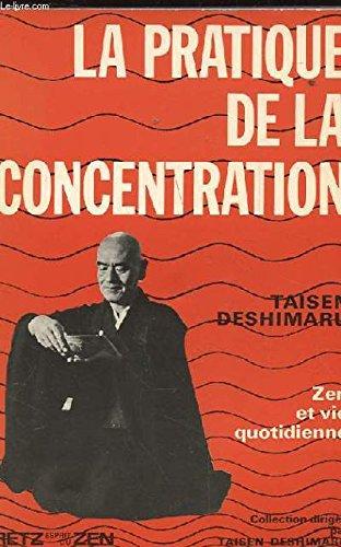 La Pratique de la concentration : Zen et vie quotidienne