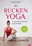 Rückentraining: Rücken-Yoga. Fit, gesund und schmerzfrei durch den Alltag. Yoga für Ihren Rücken. Rückenbeschwerden ade dank stabiler Körpermitte.