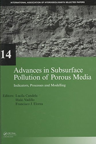 [(Advances in Subsurface Pollution of Porous Media - Indicators, Processes and Modelling: Volume 14)] [Edited by Lucila Candela ] published on (October, 2008)