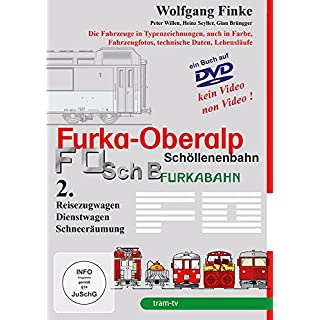 Furka-Oberalp Schöllenenbahn Teil 2 - Reisezugwagen, Dienstwagen und Schneeräumung