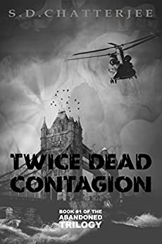 Twice Dead: Contagion (The Abandoned Trilogy Book 1) (English Edition) di [Chatterjee, Suchitra]