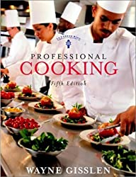 Professional Cooking (includes College Text and NRAEF Workbook w/Exam) by Wayne Gisslen (2002-06-21)