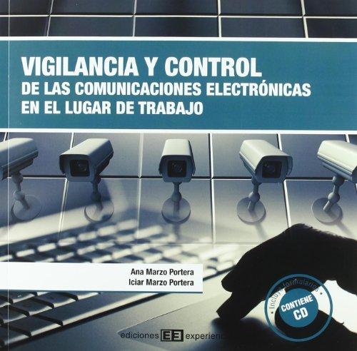 Vigilancia y control de las comunicaciones electrónicas en el lugar de trabajo por Ana Marzo Portera