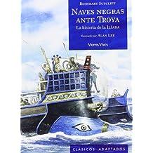 1. Naves negras ante Troya (Clásicos Adaptados)