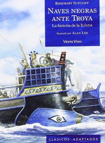 1. Naves negras ante Troya (Clásicos Adaptados) por Y OTROS