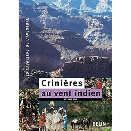 Crinières au vent indien : 7500 km à cheval, du Colorado au Guatemala à travers le Far West et le Mexique
