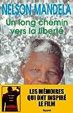 Un long chemin vers la liberté by Nelson Mandela (1995-01-25) - Fayard - 25/01/1995