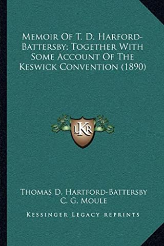 Memoir of T. D. Harford-Battersby; Together with Some Account of the Keswick Convention (1890)