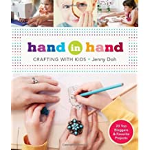 Hand in Hand: Crafting with Kids by Jenny Doh (2012-04-03)