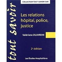 Les relations hôpital, police, justice