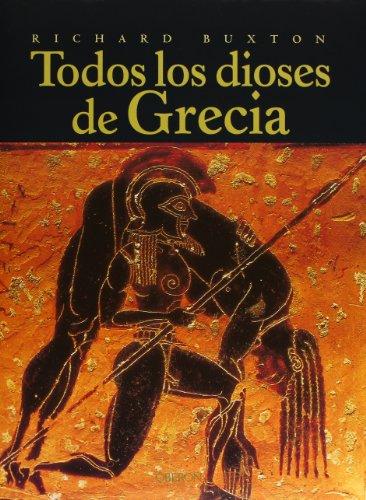 Todos los dioses de Grecia (Historia) por Richard Buxton