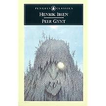 Peer Gynt: A Dramatic Poem (Classics)