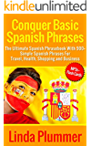 Conquer Basic Spanish Phrases: The Ultimate Spanish Phrasebook With 900+ Simple Spanish Phrases For Travel, Health, Shopping and Business (Learn Spanish 3) (English Edition)
