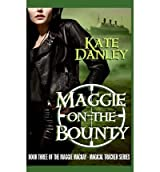 [ [ MAGGIE ON THE BOUNTY BY(DANLEY, KATE )](AUTHOR)[PAPERBACK]