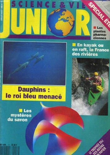 SCIENCE & VIE JUNIOR N°17. DAUPHINS: LE ROI BLEU MENACE, LES MYSTERES DU SAVON, EN KAYAK OU EN RAFT, LA FRANCE DES RIVIERES...
