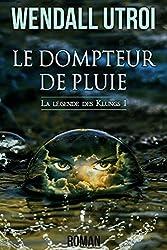 LE DOMPTEUR DE PLUIE (LA LÉGENDE DES KLUNGS t. 1) (French Edition)