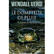 LE DOMPTEUR DE PLUIE (LA LÉGENDE DES KLUNGS t. 1)