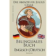 Englisch Lernen - Zweisprachiges Buch (Deutsch - Englisch) Die Abenteuer Julius Cäsar