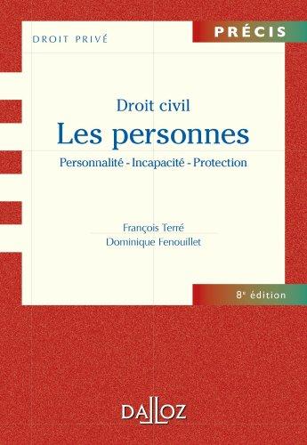 Droit civil. Les personnes. Personnalité - Incapacité - Protection (Précis)