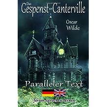 Das Gespenst von Canterville - Zweisprachig Deutsch Englisch - Mit nebeneinander angeordneten Übersetzung