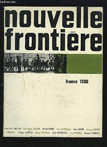 NOUVELLE FRONTIERE - FRANCE 1980 - N°4 : Jusqu'au fond des problèmes + Les français de 1980 + L'expansion à l'épreuve + Une géographie raisonnée + Une naissance difficile : l'université de demain + Pour une politique de la recherche...etc.