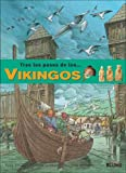 Tras los pasos de LOS VIKINGOS: VIKINGOS (Tras los pasos de...) (Tras los pasos de . . .Series / Following the Adventures of . . . Series)