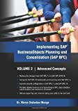 Implementing SAP Business Objects Planning and Consolidation (SAP BPC) Volume II: Advanced Concepts: 2 by Sisfontes-Monge, Dr. Marco A (2013)